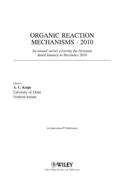 Organic Reaction Mechanisms · 2010 An Annual Survey Covering the Literature Dated ...