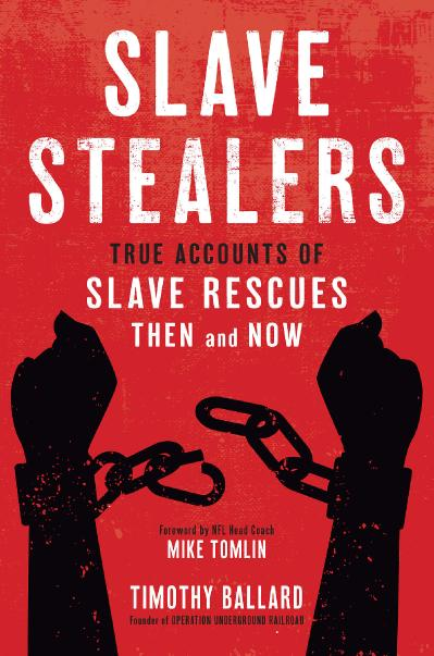 Slave Stealers True Accounts of Slave Rescues Then and Now