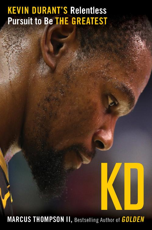 KD  Kevin Durant's Relentless Pursuit    by Marcus Thompson