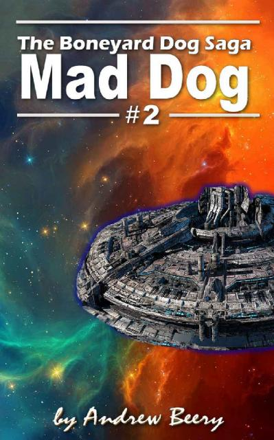 Mad Dog (Boneyard Dog, n  2) by Andrew Beery