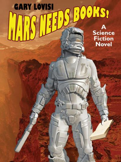 Mars Needs Books! by Gary Lovisi