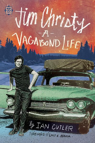 Jim Christy A Vagabond Life (Tramp Lit)