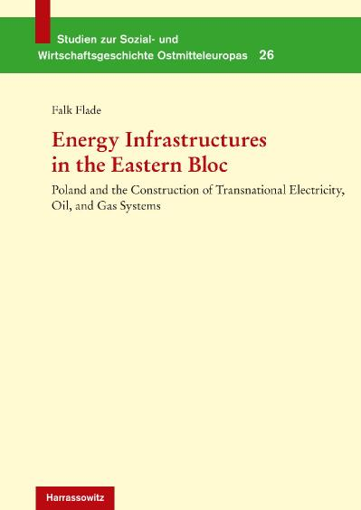 Energy Infrastructures in the Eastern Bloc Poland and the Construction of Transnat...