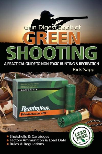 Gun Digest Book of Green Shooting A Practical Guide To Non