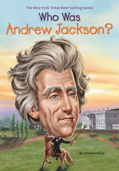 (Who Was Is    ) Douglas Yacka  Jake Murray - Who Was Andrew Jackson -Penguin Work...