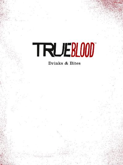 True Blood Drinks amp Bites