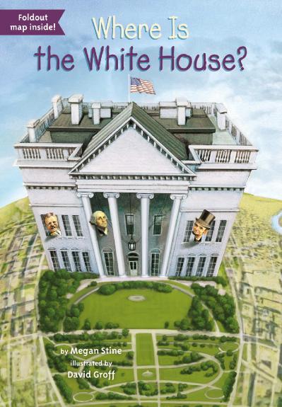 Where Is the White House -Grosset & Dunlap (2015)