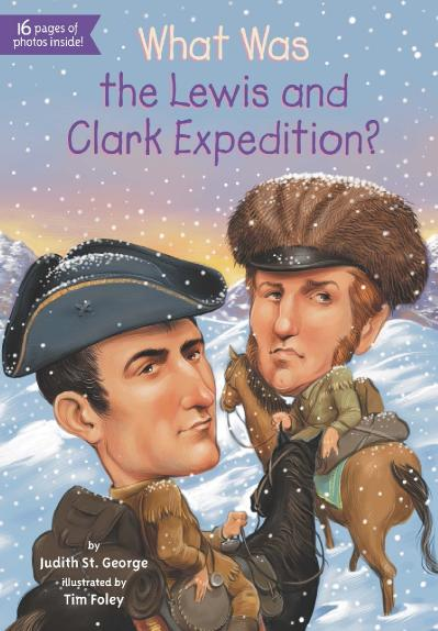 What Was the Lewis and Clark Expedition -Grosset & Dunlap (2014)