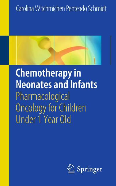 Chemotherapy in Neonates and Infants Pharmacological Oncology for Children Under 1...