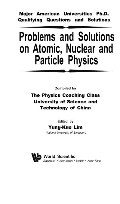 Problems and solutions on atomic,nuclear and particle physics