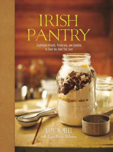Irish Pantry-Traditional Breads Preserves and Goodies to Feed the Ones You Love