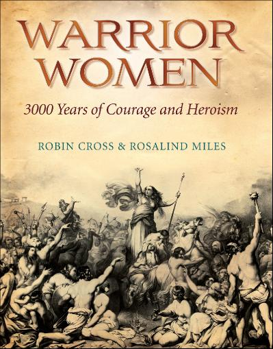 Warrior Women - Rosalind Miles