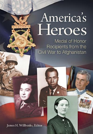 America s Heroes Medal of Honor Recipients from the Civil War to Afghanian