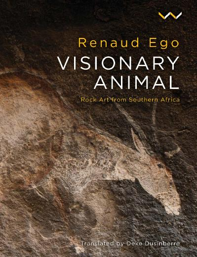 Visionary Animal Rock Art From Southern Africa
