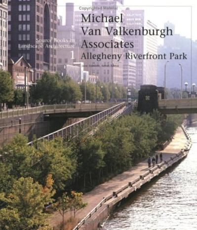 Allegheny Riverfront Park Source Books in Landscape Architecture
