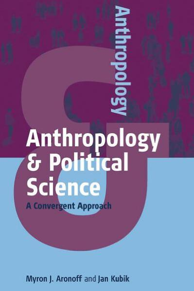 Anthropology and Political Science A Convergent Approach