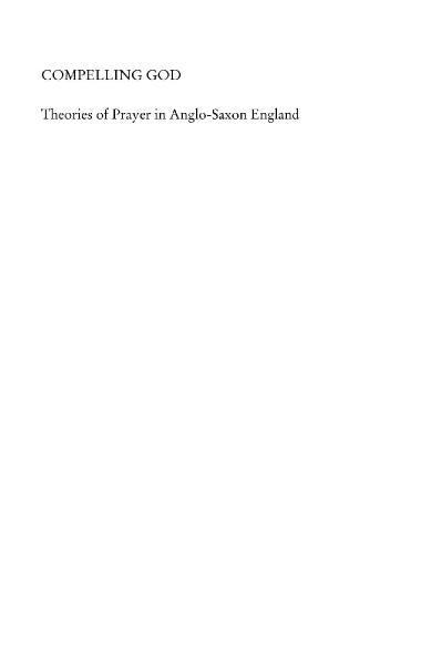 Compelling God Theories of Prayer in Anglo-Saxon England