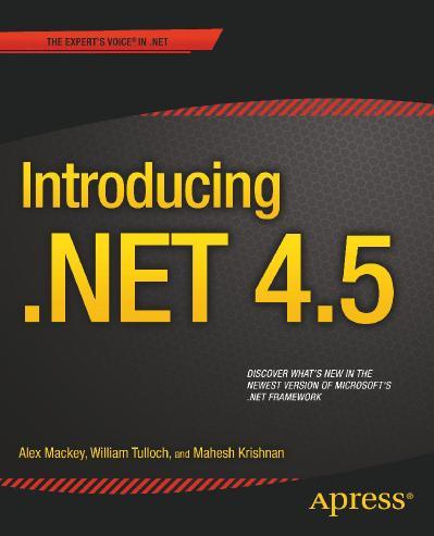 Alex Mackey William Stewart Tulloch Mahesh Krishnan - Introducing  NET 4 5-Apress ...