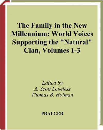 The Family in the New Millennium 3 volumes World Voices Supporting the Natural Clan