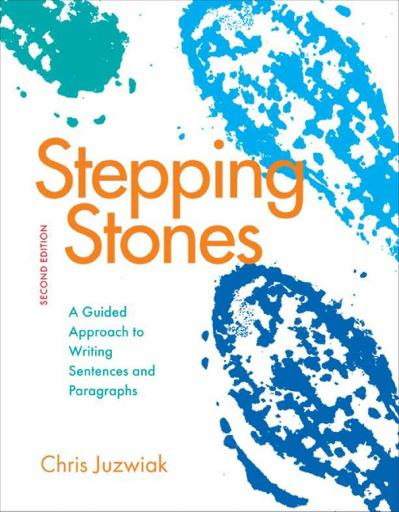 Chris Juzwiak - Stepping Stones  A Guided Approach to Writing Sentences and Para...