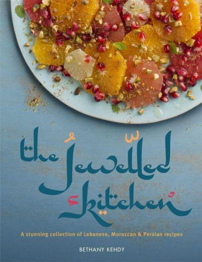 The Jewelled Kitchen- A Stunning Collection of Lebanese Moroccan and Persian Recipes