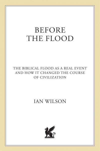 Before the Flood The Biblical Flood as a Real Event and How It Changed the Course ...
