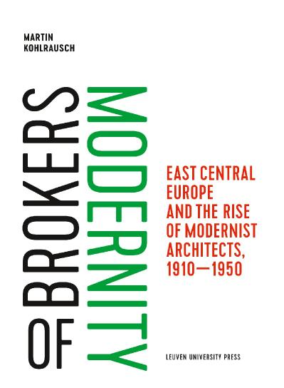 Brokers of Modernity East Central Europe and the Rise of Modernist Architects, 191...