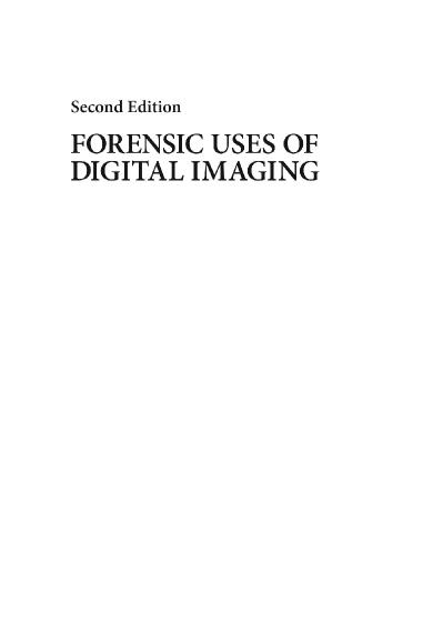 Forensic Uses of Digital Imaging, Second Edition