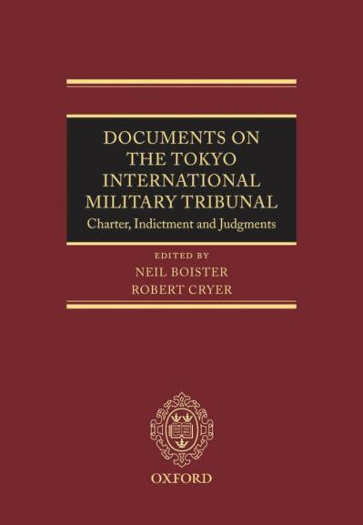 Documents on the Tokyo International Military Tribunal Charter, Indictment and Ju...
