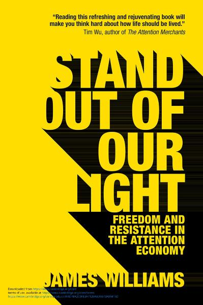 Stand out of our Light  Freedom and Resistance in the Attention Economy