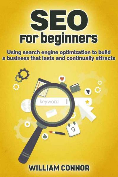 SEO- For Beginners- Using Sh Eng Connor, William
