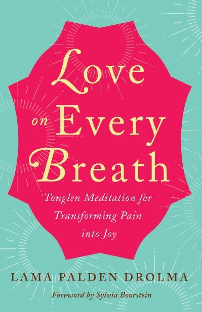 st Love on Every Breath - Lama Palden Drolma